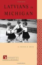 Latvians in Michigan (Discovering the Peoples of Michigan) [Paperback] Meija, Si