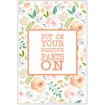 Put Your Positive Pants On Motivational Wall Art - $6.44+