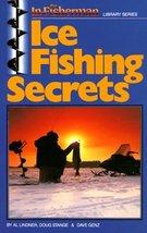 In-Fisherman Ice Fishing Secrets Book (In-Fisherman Library) Al Lindner;... - $9.97