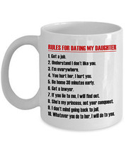 Funny Mug Rules for Dating my Daughter - Best Gift Coffee Mug for Father - $14.80