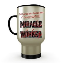 I'm a Accountant Stainless Steel Travel Insulated Tumblers Mug, not a Miracle Wo - $17.59