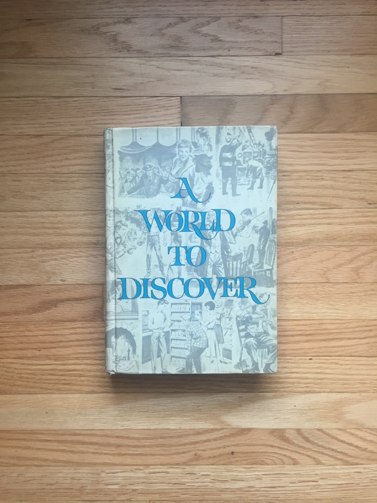 1963 A World to Discover textbook. By Matilda Bailey and Ullin Leavell