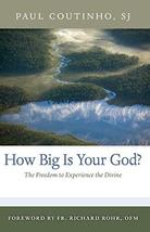 How Big Is Your God?: The Freedom to Experience the Divine [Paperback] Coutinho  image 2
