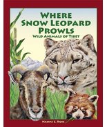 Where Snow Leopard Prowls: Wild Animals of Tibet [Hardcover] [May 21, 20... - $16.00