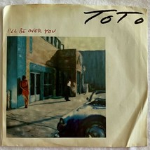 Toto I'll Be Over You / In A Word 45 RPM Vinyl Record Columbia 1986 VG+ - $9.89