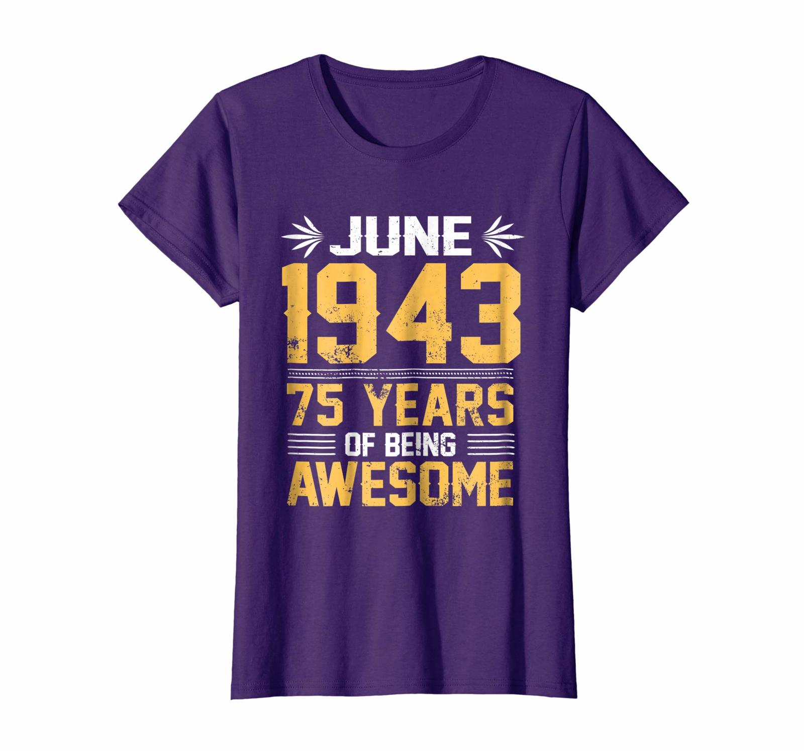 Brother Shirts - Legends Born In JUNE 1943 75 Yrs Years Old Being Awesome Wowen image 4