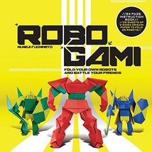 Robogami: Fold Your Own Robots and Battle Your Friends [Paperback] [May ... - $6.19