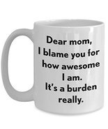 Mother's Day Funny Sayings To Mom Coffee Mug Gift I Blame You - £12.61 GBP
