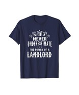New Shirts - Never Underestimate The Power of A Landlord T-shirt Unisex Men - $19.95+