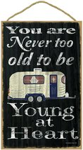 Black Never Too Old To Be Young At Heart Pull Camper Camping Sign Plaque - $19.99