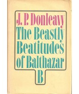 The Beastly Beatitudes of Balthazar B by Donleavy, J.P.  - $24.99