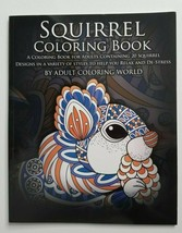 SQUIRREL Coloring Book by Adult Coloring World NEW Animal Relax De-Stress - $9.99
