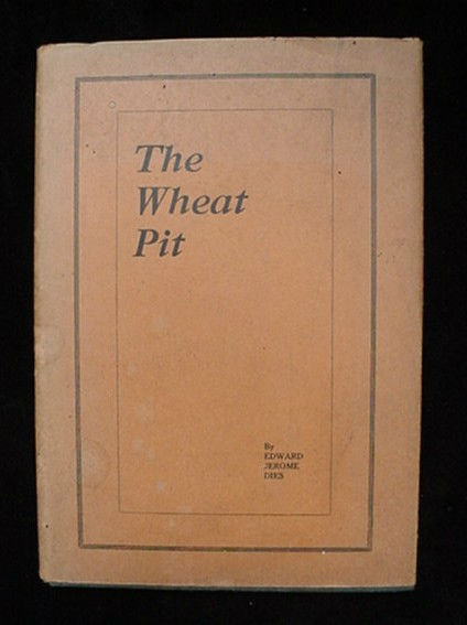 Old The Wheat Pit Book Chicago Il Board Of Trade Edward Dies