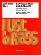 Fancies, Toyes and Dreames: Just Brass No. 5 [Paperback] Jones, Philip; ... - $21.94