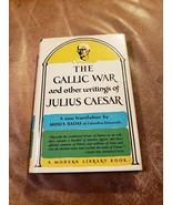 MODERN LIBRARY HC&DJ * THE GALLIC WAR AND OTHER WRITINGS OF JULIUS CAESA... - $28.70