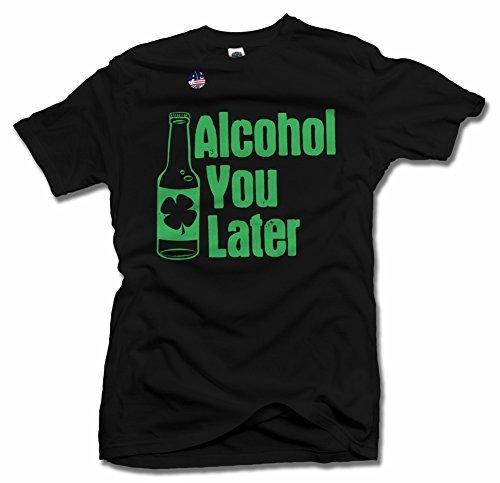 Alcohol You Later St. Patrick's Day Shirt XL Black Men's Tee (6.1oz)