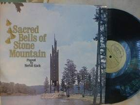Sacred Bells of Stone Mountain, Herbie Koch -Historic Stone Mountains 777S-6946