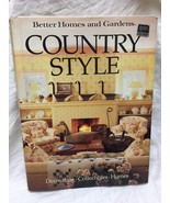 Better Homes and Gardens Country Style by Better Homes and Gardens Edito... - $2.97