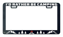 I'd rather be Camping camp Adventure License Plate Frame - $5.99