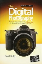 The Digital Photography Book: Part 1 (2nd Edition) [Paperback] Kelby, Scott - $5.93