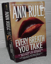 Every Breath You Take by Ann Rule True Crime Obsession  - $5.00