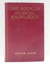 the Book of Musical Knowledge [Hardcover] ARTHUR ELSON - $15.00