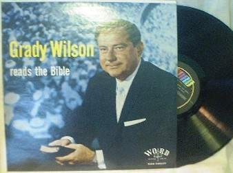 Grady Wilson Reads the Bible - Word Records W 3238