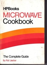 HPBooks Microwave Cookbook-The Complete Guide-PAT JESTER;REV Ed.,1986,58... - $9.99