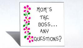 Magnet -Mom - Humorous Quote, mother, Boss, In Charge ,Woman, Home Leade... - $3.95