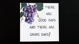 Magnet,  Humorous Wine Quote, purple grapes, dark green leaves on vine - $3.95