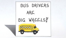 Bus driver magnet - Quote, thank you schoolbus operator, yellow school v... - $3.95
