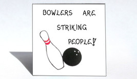 Bowling magnet - Humorous quote, bowlers, players, team, strikes, white pin and  - $3.95