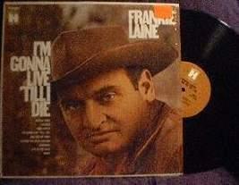 Frankie Laine - I'm Gonna Live 'Till I Die - Harmony Records HS 11345 - $3.00