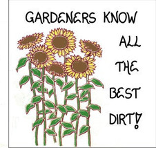 Gardener Magnet Quote, Humorous gardening saying, gardener, Yellow Sunflowers - $3.95