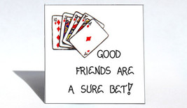 Friendship Magnet -  Quote, good friends, Sure ... - $3.95