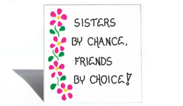 Sister Theme Magnet - Quote, female sibling, special friend, Pink flower design - $3.95