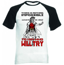 ALEXANDER THE GREAT IMPOSSIBLE QUOTE - NEW COTTON BASEBALL TSHIRT - $26.60