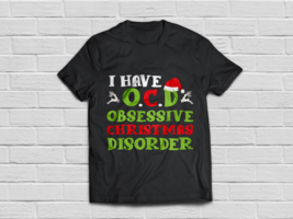 I Have OCD Obsessive Christmas Disorder Funny Gift T-Shirt - $18.95