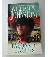 Eagles: Talons of Eagles by William W. Johnstone 2011 SC - $6.00