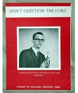 Don't Question The Lord 1967 Sheet Music Stanley Holland Parsons, TN - $2.50