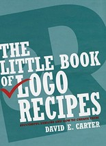 The Little Book of Logo Recipes: Successful Designs and How to Create Th... - $5.69
