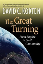 The Great Turning: From Empire to Earth Community [Paperback] Korten, David C. image 2