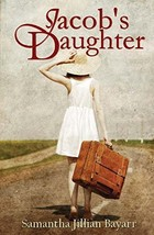 Jacob's Daughter: Book 1 Bayarr, Samantha Jillian - $3.71