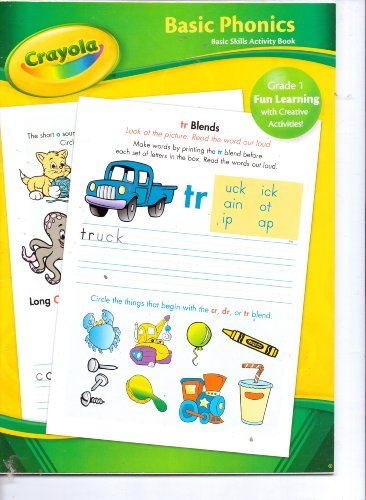 Crayola Basic Phonics Basic Skills Activity Book Grade 1 (Fun Learning with Crea