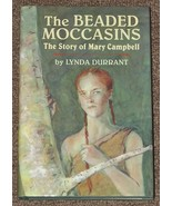 The Beaded Moccasins The Story of Mary Campbell by Lynda Durrant - $4.00
