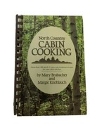 Vintage North Country Cabin Cooking by Mary Brubucher & Margie Knoblauch... - $10.19