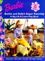 Kelly's Super Saturday: A Big Lift & Learn Flap Book (Barbie Lift and Le... - $6.89