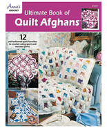 Ultimate Book of Quilt Afghans Crochet Annie's Attic NEW HTF - $19.99