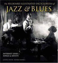 The Billboard Illustrated Encyclopedia of Jazz and Blues [Oct 01, 2005] ... - $30.90