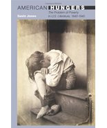 American Hungers: The Problem of Poverty in U.S. Literature, 1840-1945 (... - $54.02